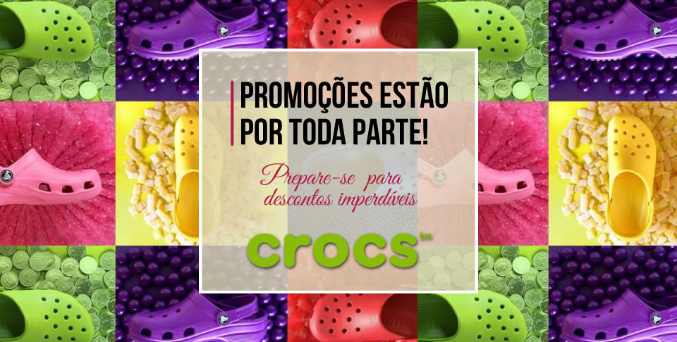 Promoções CROCS Outlet Fernão Dias - Preço Baixo Aqui é Griffe
