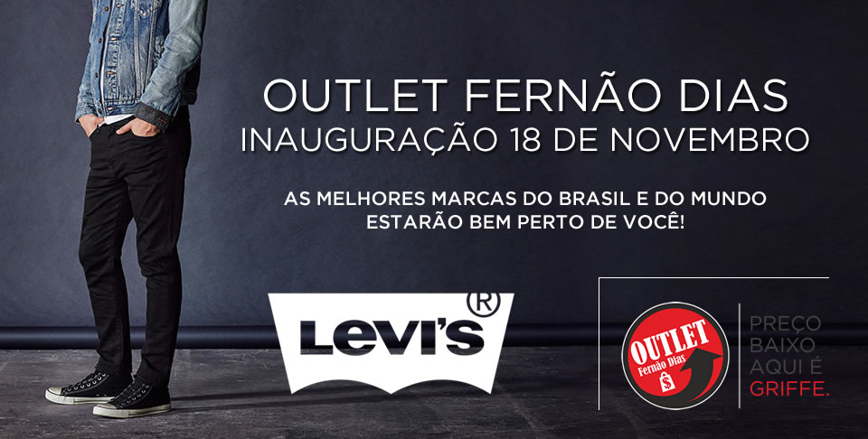 LEVI'S NO OUTLET FERNÃO DIAS – MAIS UMA MARCA PERTO DE VOCÊ!